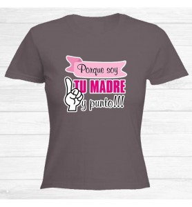 Camiseta Porque Soy Tu Madre
